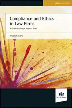 Tracey Calvert, Compliance and Ethics in Law Firms: A Guide for Legal Support Staff