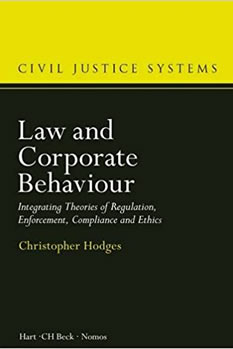 Christopher Hodges, Law and Corporate Behaviour: Integrating Theories of Regulation, Enforcement, Compliance and Ethics