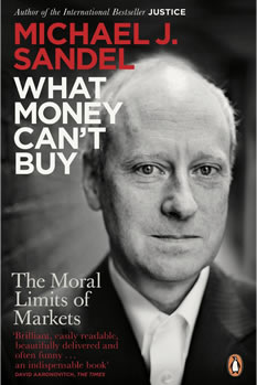 Michael Sandel, What Money Can't Buy: The Moral Limits of Markets