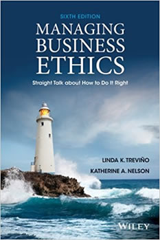 Linda K. Trevino & Katherine A. Nelson, Managing Business Ethics: Straight Talk about How to Do It Right
